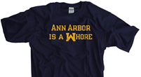 Ann Arbor is a Whore Shirt