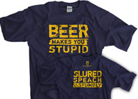 Beer Makes You Stupid shirt