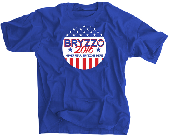 BRYZZO 2016 Never Fear Bryzzo is Here Election Shirt