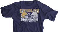 Catholics vs Classless Bucknuts 2016 Shirt