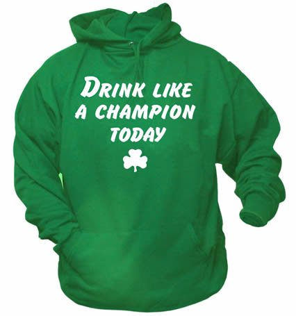 Drink Like A Champion Today St. Patrick's Day Irish Green Hoodie
