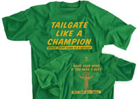 Tailgate like a Champion Green shirt