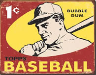 Topps 1 cent tin sign
