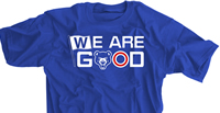 We Are Good Raise The W Chicago Baseball Shirt
